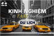 Kinh Nghiệm Đi Taxi Vừa Tiện Vừa Rẻ Cho Dân Du Lịch